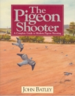 The Pigeon Shooter : The Complete Guide to Modern Pigeon Shooting - Book
