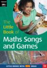 The Little Book of Maths Songs and Games : Little Books with Big Ideas - Book