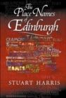 The Place Names of Edinburgh : Their Origins and History - Book