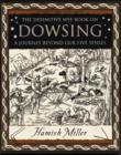 Dowsing : A Journey Beyond Our Five Senses - Book
