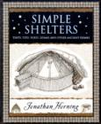 Simple Shelters : Tents, Tipis, Yurts, Domes and Other Ancient Homes - Book