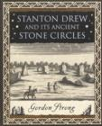 Stanton Drew : and Its Ancient Stone Circles - Book