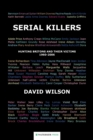 Serial Killers : Hunting Britons and Their Victims, 1960 to 2006 - Book