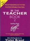 "Spelling Made Easy: be the Teacher : Corresponding to ""Spelling Made Easy"" Level 2 and Level 3 Proof Reading Activities, Photocopiable Masters Book 2 - Book"