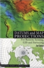 Datums and Map Projections : For Remote Sensing, GIS and Surveying - Book