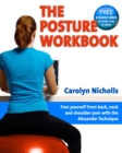 Posture Workbook : Free Yourself From Back, Neck And Shoulder Pain With The Alexander Technique - Book
