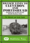 Branch Lines to Clevedon and Portishead : Including the WCPR and the Bristol Harbour Lines - Book