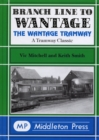 Branch Line to Wantage : The Wantage Tramway - Book