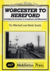Worcester to Hereford : Including the Branches to Leominster & Gloucester - Book