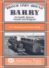 Branch Lines Around Barry : To Cardiff, Wenvoe, Penarth and Bridgend - Book