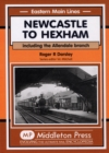 Newcastle to Hexham : Including the Allendale Branch - Book