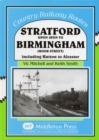 Stratford Upon Avon to Birmingham (Moor Street) : Including Hatton to Alcester - Book