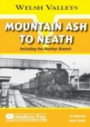 Mountain Ash to Neath : Including the Myrthyr Branch - Book
