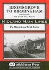 Bromsgrove to Birmingham : Including the Camp Hill Route - Book