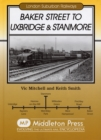 Baker Street to Uxbridge and Stanmore - Book