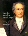 Goethe : Musical Poet, Musical Catalyst - eBook