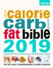 The Calorie, Carb & Fat Bible 2019 : The UK's Most Comprehensive Calorie Counter - Book