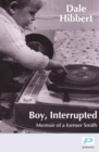 Boy, Interrupted : Memoir of a Former Smith - Book