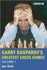 Garry Kasparov's Greatest Chess Games : v. 1 - Book