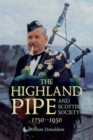 The Highland Pipe and Scottish Society 1750-1950 - Book