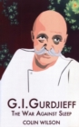 G.I. Gurdjieff : The War Against Sleep - Book