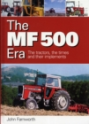 The MF 500 Era : The Tractors, the Times and Their Implements - Book