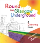 Round the Glasgow Underground : A Colouring Book - Book