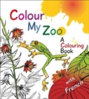 Colour My Zoo : A Colouring Book - Book