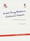 Adult Drug Problems, Children's Needs : Assessing the Impact of Parental Drug Use - a Toolkit for Practitioners - Book