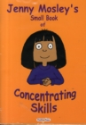 Jenny Mosley's Small Book of Concentrating Skills/Looking Skills; Thinking Skills and Speaking Skills - Book