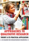 Approaches to Qualitative Research : Theory & Its Practical Application - A Guide for Dissertation Students - eBook