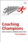 Coaching Champions : How to Build a Winning Sales Team - eBook