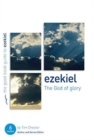 Ezekiel: The God of Glory : Six studies for individuals or groups - Book