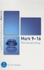 Mark 9-16: The Servant King : Seven studies for individuals or groups - Book