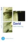 David: God's True King : Six studies for individuals or groups - Book