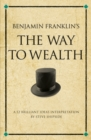 Benjamin Franklin's The Way to Wealth : A 52 brilliant ideas interpretation - Book