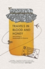 Travels Through Blood and Honey : Becoming a Beekeeper in Kosovo - Book