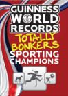Guinness World Records Totally Bonkers Sporting Champions - eBook
