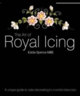 The Art of Royal Icing : A Unique Guide to Cake Decoration by a World-class Tutor - Book