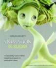 Animation in Sugar : 14 Beautifully Hand-Crafted Modelling Projects for Celebration Cakes - Book