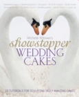 Michelle Wibowo's Showstopper Wedding Cakes : 10 Tutorials for Sculpting Truly Amazing Cakes - Book