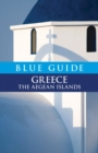 Blue Guide Greece : The Aegean Islands - Book