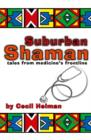 Suburban Shaman : Tales from Medicine's Front Line - Book