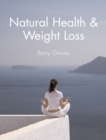 Natural Health and Weight Loss - Book