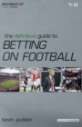 The Definitive Guide to Betting on Football - Book