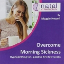 Overcome Morning Sickness : Hypnosis to Reduce Nausea and Sickness in Pregnancy - Book