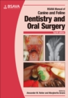 BSAVA Manual of Canine and Feline Dentistry and Oral Surgery - Book