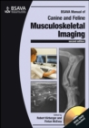 BSAVA Manual of Canine and Feline Musculoskeletal Imaging - Book