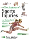 Sports Injuries : Your Illustrated Guide to Prevention, Diagnosis and Treatment - Book