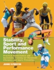 Stability, Sport and Performance Movement : Practical Biomechanics and Systematic Training for Movement Efficacy and Injury Prevention - Book